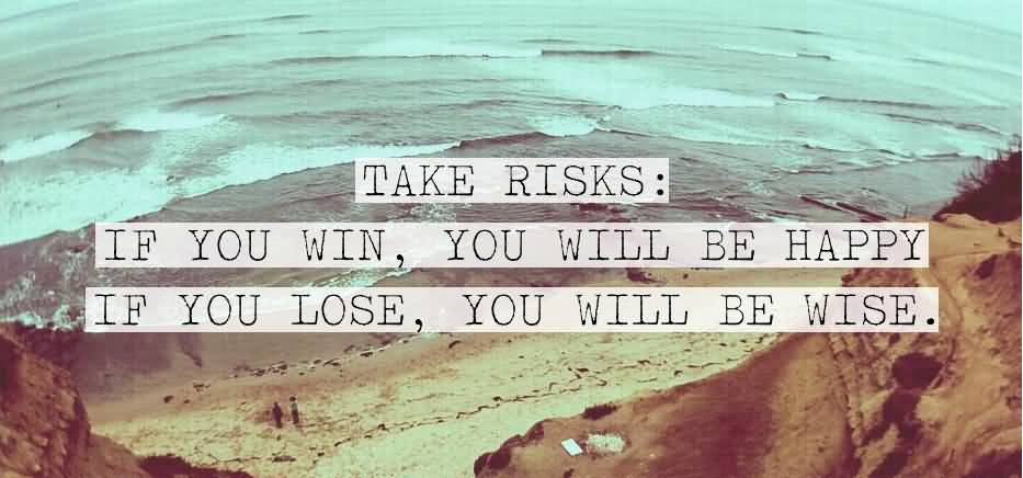 Motivational Saying For Students Grads Take Risks You Will Be Happy