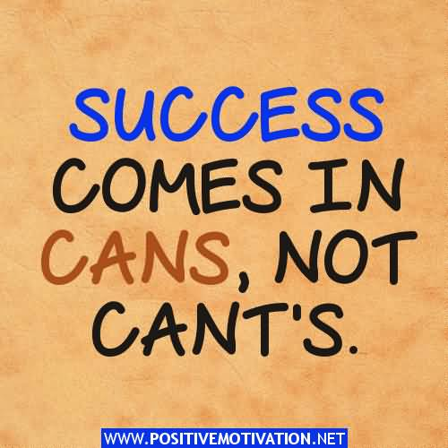 Motivational Success Quote Comes In Cans Not Cant's