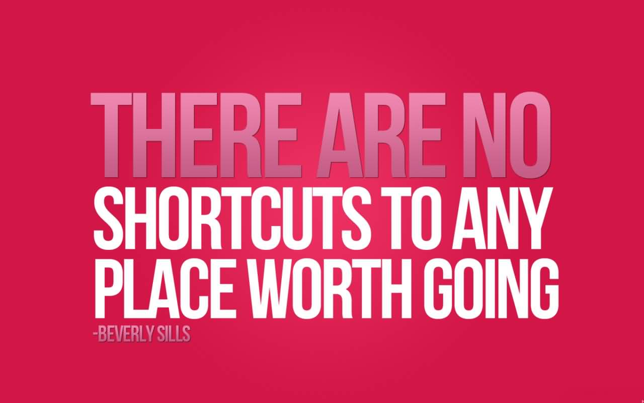 No Shortcut Motivational Quotes