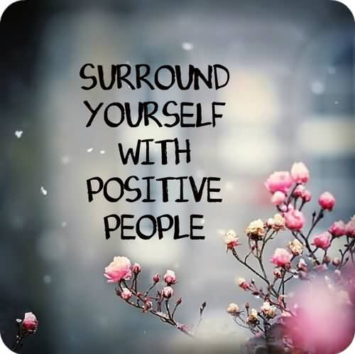 Positive Motivational Work Quote Surround Yourself With People