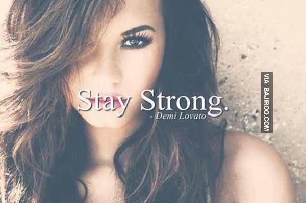 Quotes And Saying Motivational Stay Strong