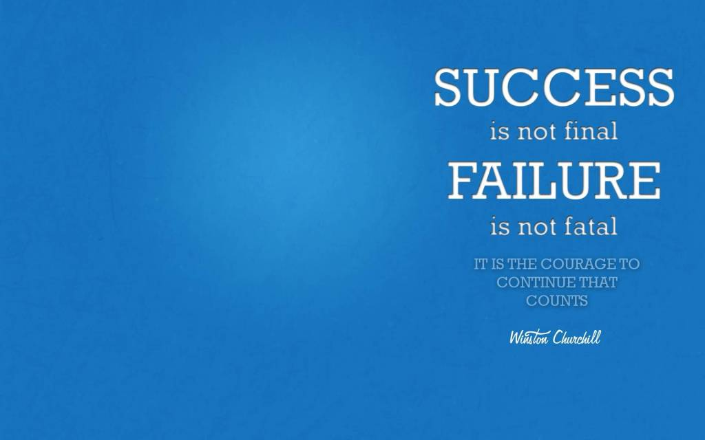 Quotes Success Is Not Final Failure Is Not Fatal Wallpapers