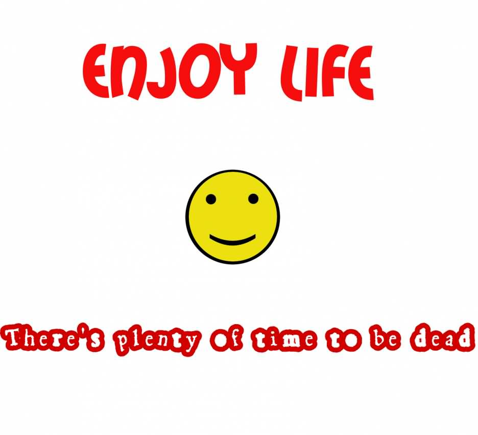 Short Quotes Enjoy Life