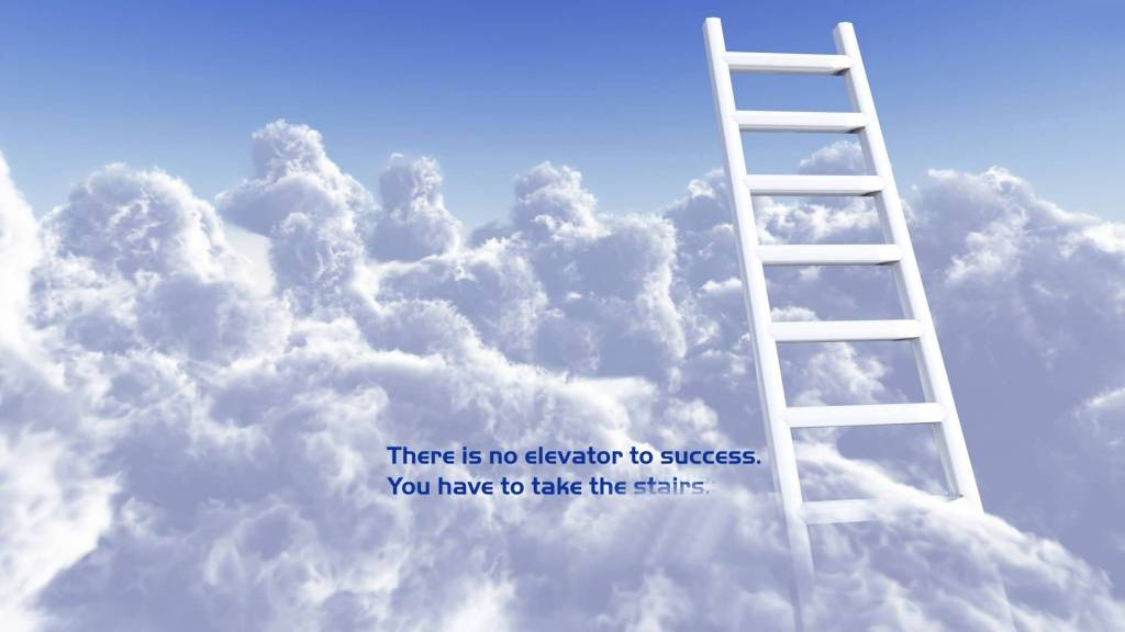There Is No Elevator To Success Take The Stairs Motivational Quote
