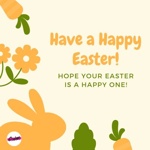 Have A Happy Easter Hope Your Easter Is A Happy One