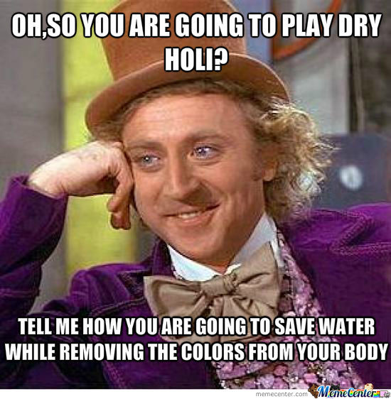 Oh So You Are Going To Play Dry Holi 2021