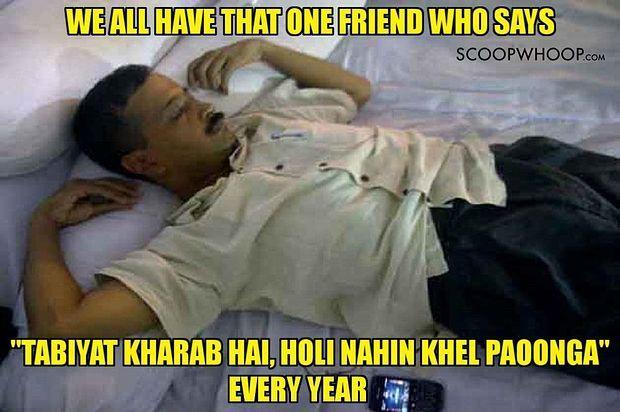 We All Have That One Friend Who Says Tabiyat Kharab Hai At Holi Meme
