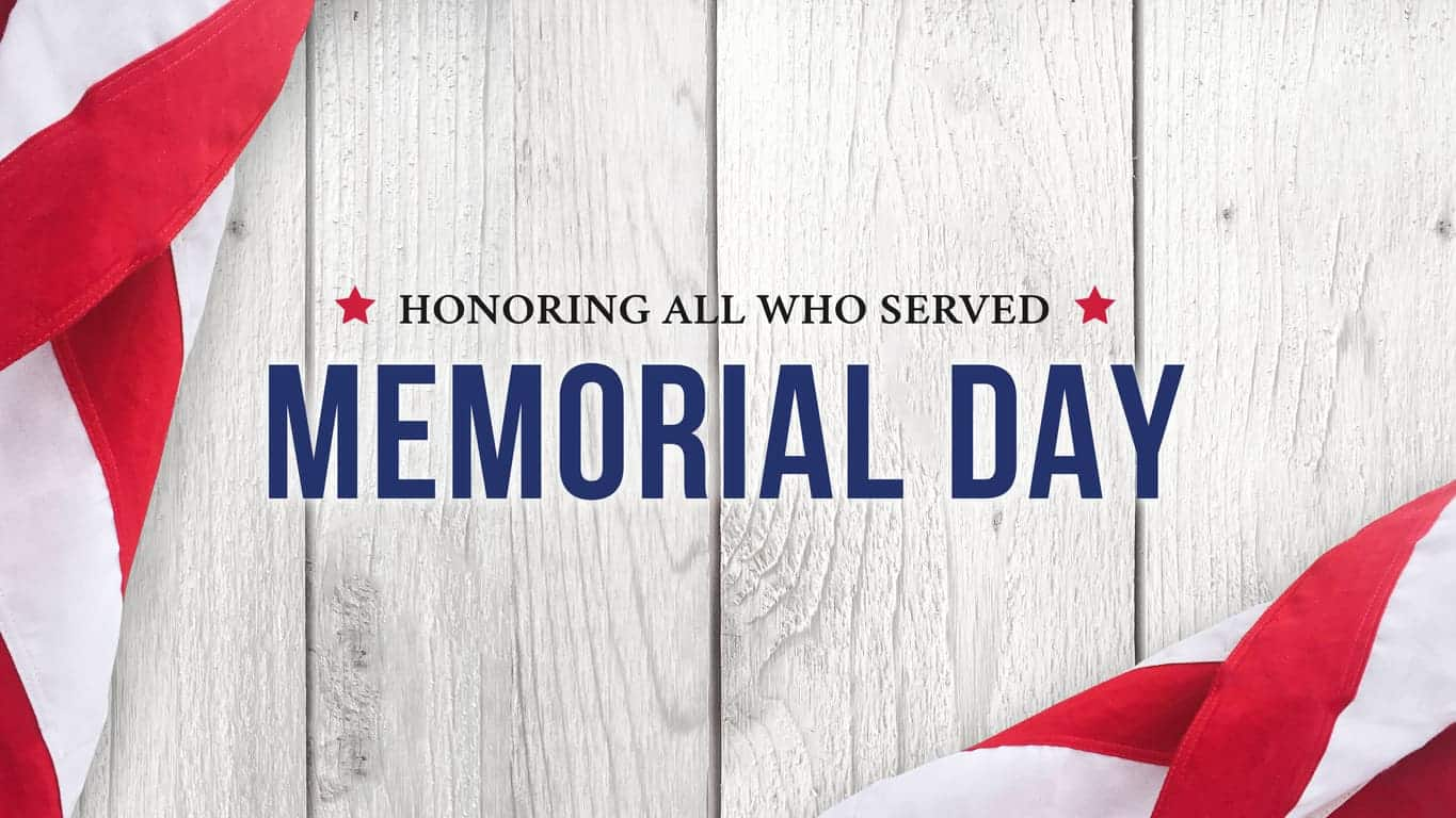 Honoring All Who Served Memorial Day 2021