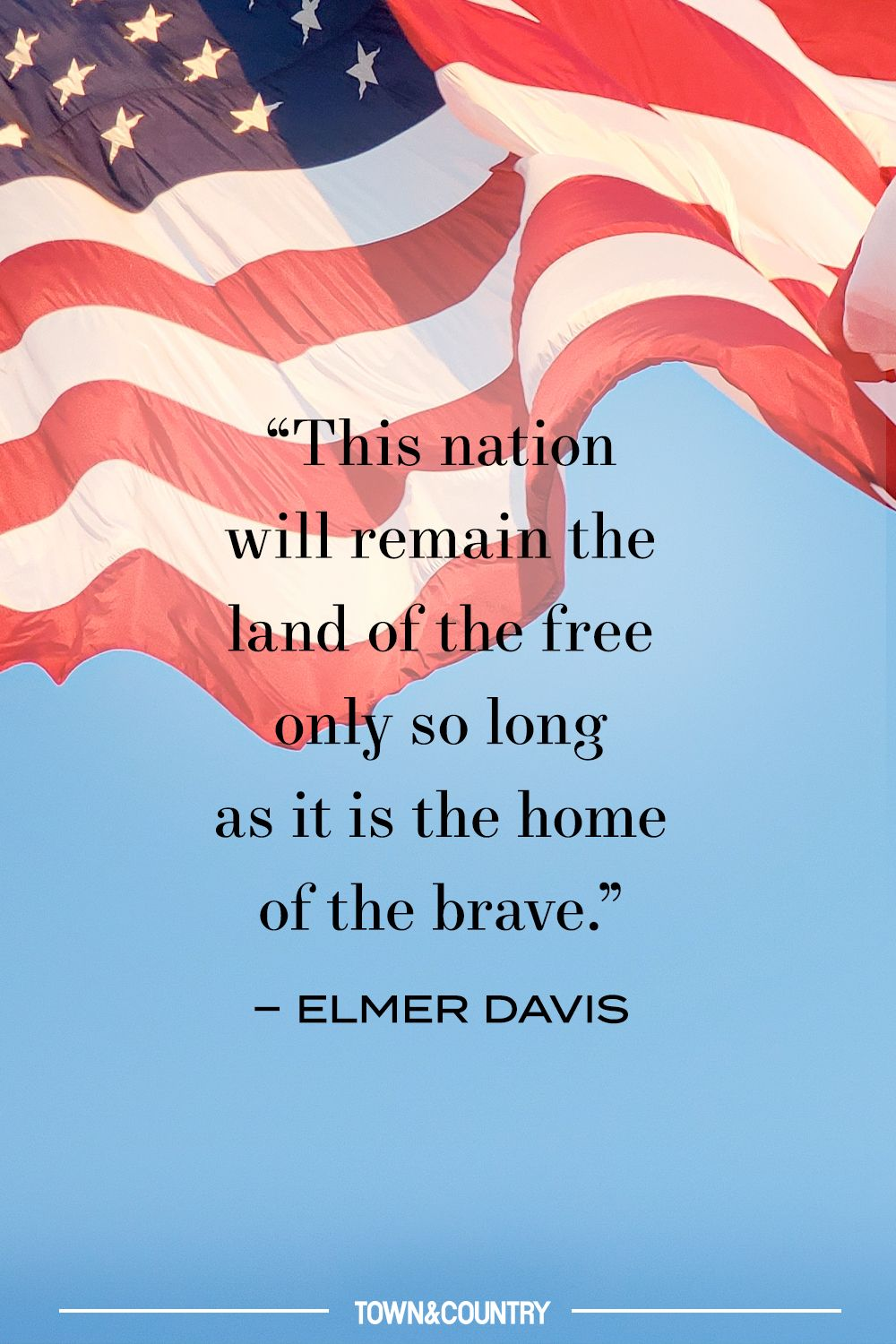 This Nation Will Remain The Land Of The Free Only So Long As It Is The Home Of The Brave Happy Memorial Day 2021