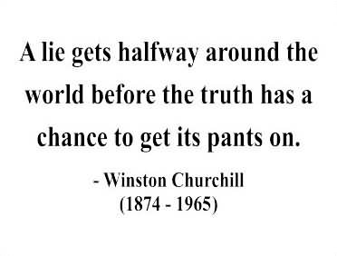 A Lie Gets Halfway Around The World Before The Truth Has A Chance To Get Its Pants On Truth Quotes For Life