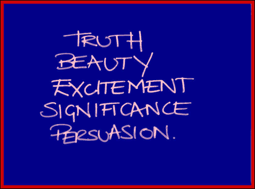 Truth Beauty Excitement Significance Persuasion
