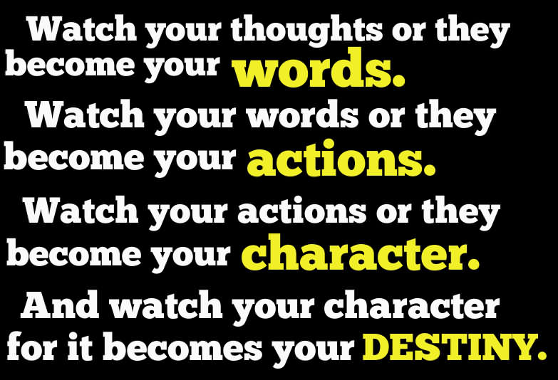 Watch Your Thoughts Or They Become Your Words
