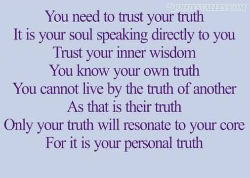You Need To Trust Your Trust It Is Your Soul Speaking Directly To You